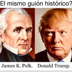 James K. Polk y Donald Trump: Paralelismos históricos.