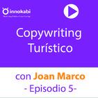 5. Copywriting turístico con Joan Marco y cómo explotar un nicho