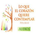 'Lo que el corazón quiere contemplar' Audio Libro (4ª Parte)
