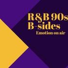Emotion On Air 5x16: Especial R&B 90s B-Sides