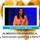 ALIMENTACIÓN AYURVÉDICA - Dra Catherine Mendez ( Conferencia 6º Congreso Alimentación Viva )