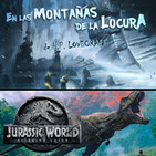 LODE 8x40 –Archivo Ligero– LAS MONTAÑAS DE LA LOCURA de HP Lovecraft, Jurassic World El Reino Caído, Hostage Negotiator