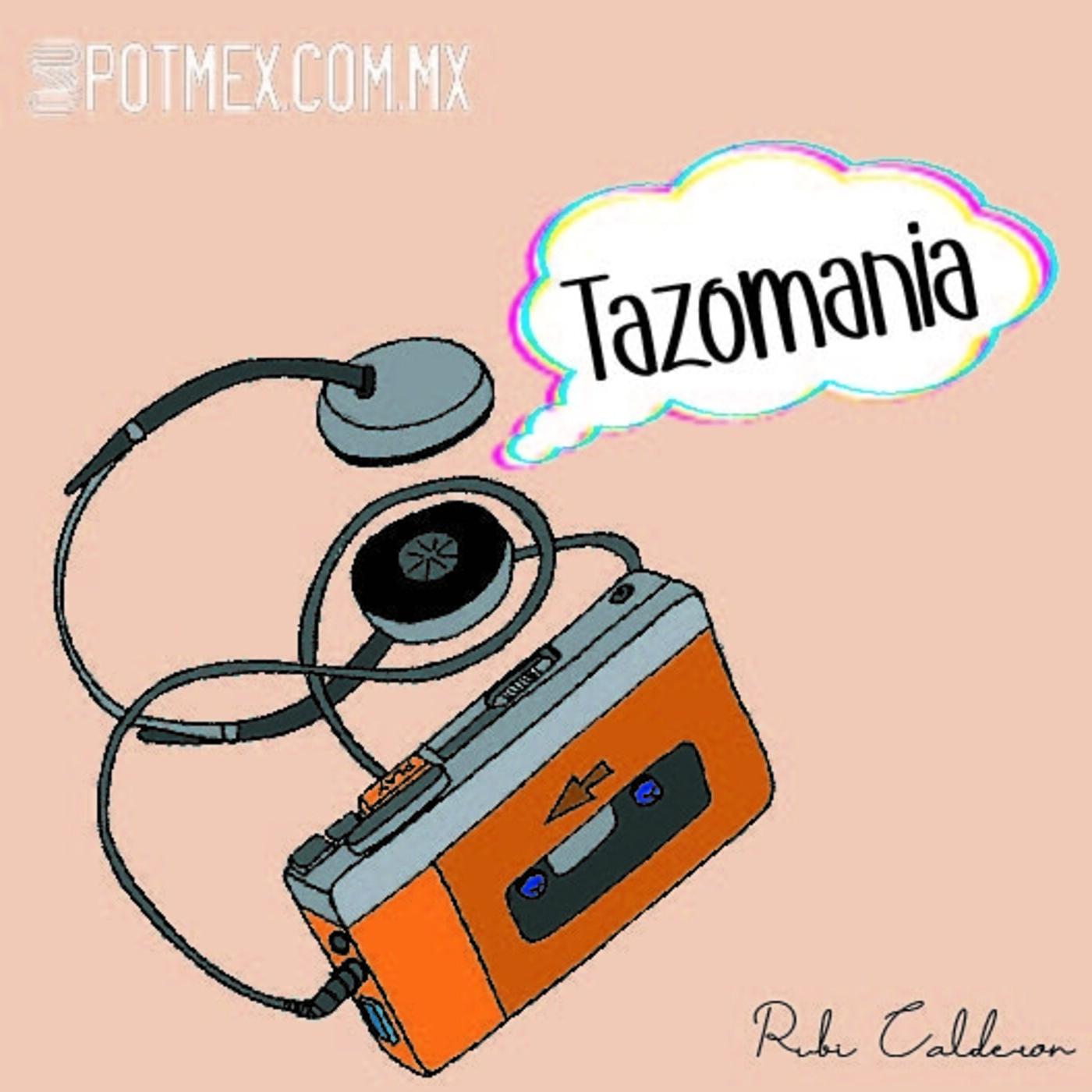 Tazomanía - Primera parte