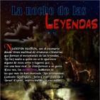 Programa 144: LA NOCHE DE LAS LEYENDAS
