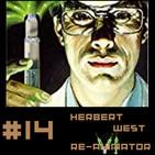 #14 Herbert West Reanimador: Las Legiones de las Tumbas (FINAL)