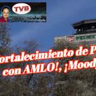 #OpiniónEnSerio: ¡AMLO si apoya a PEMEX! Reconoce Moody's!. #GerardoHuVaOpina