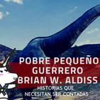 Pobre pequeño guerrero de Brian W. Aldiss - Historias que necesitan ser contadas.