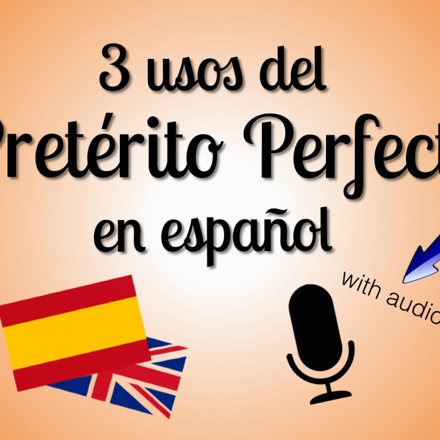 3 uses of the Present Perfect in Spanish