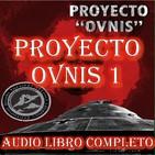 Proyecto Ovnis 1 - La Base Antártica - Audiolibro Completo