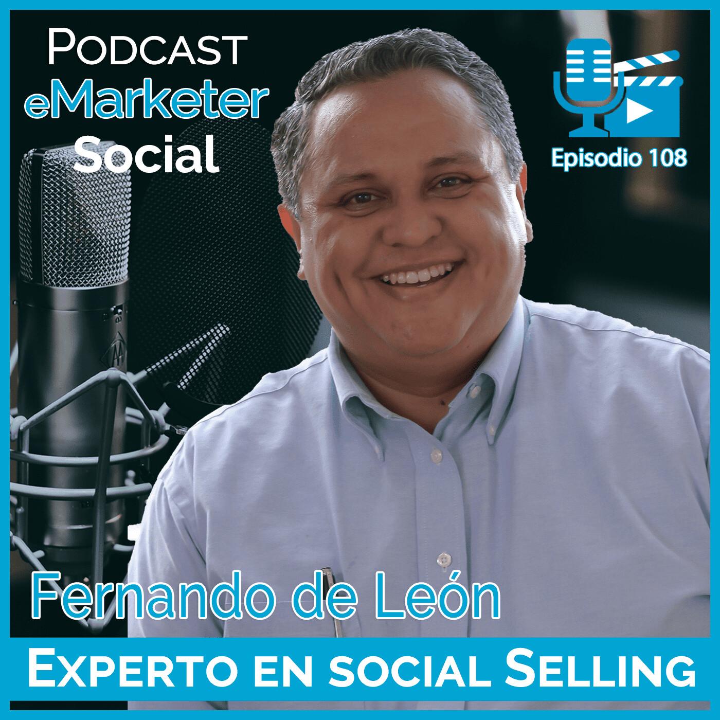 108 Fernando de León Estrada en Podcast eMarketerSocial