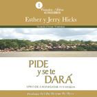 Pide y Se Te Dará - Esther Hicks Jerry Hicks