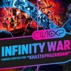 CineXP 06: AVENGERS INFINITY WAR (CON Y SIN SPOILERS)