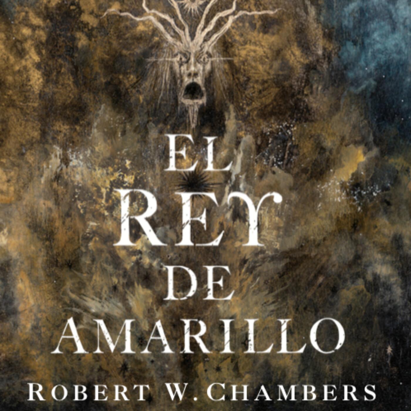 #25. AUDIOLIBRO - El Rey de Amarillo by Robert W. Chambers