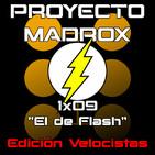 """1x09 """"El de Flash"""" ¡Edición Velocistas!"""