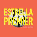 Ep 195: Estrella Premier, El debut de Mou, Los recambios de Guardiola y problemas de banquillo