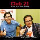 Club 21 - El club de les ments inquietes (Ràdio 4 - RNE)- XAVI ESCALES (13/05/18)