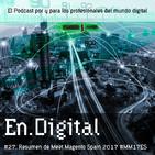 En.Digital #27: Resumen del Meet Magento Spain 2017 #MM17ES