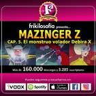 3x09. MAZINGER Z. Cap.05. El monstruo volador Debira X. Afrodita, manga, anime, friki. Frikilosofía