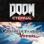 7x06 - DOOM Eternal y Granblue Fantasy: Versus