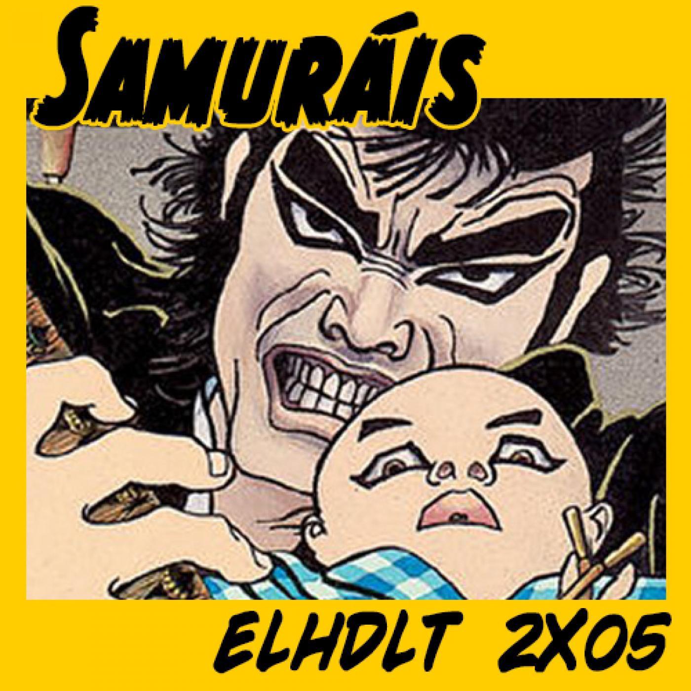 [ELHDLT] 2x05 Especial Samuráis