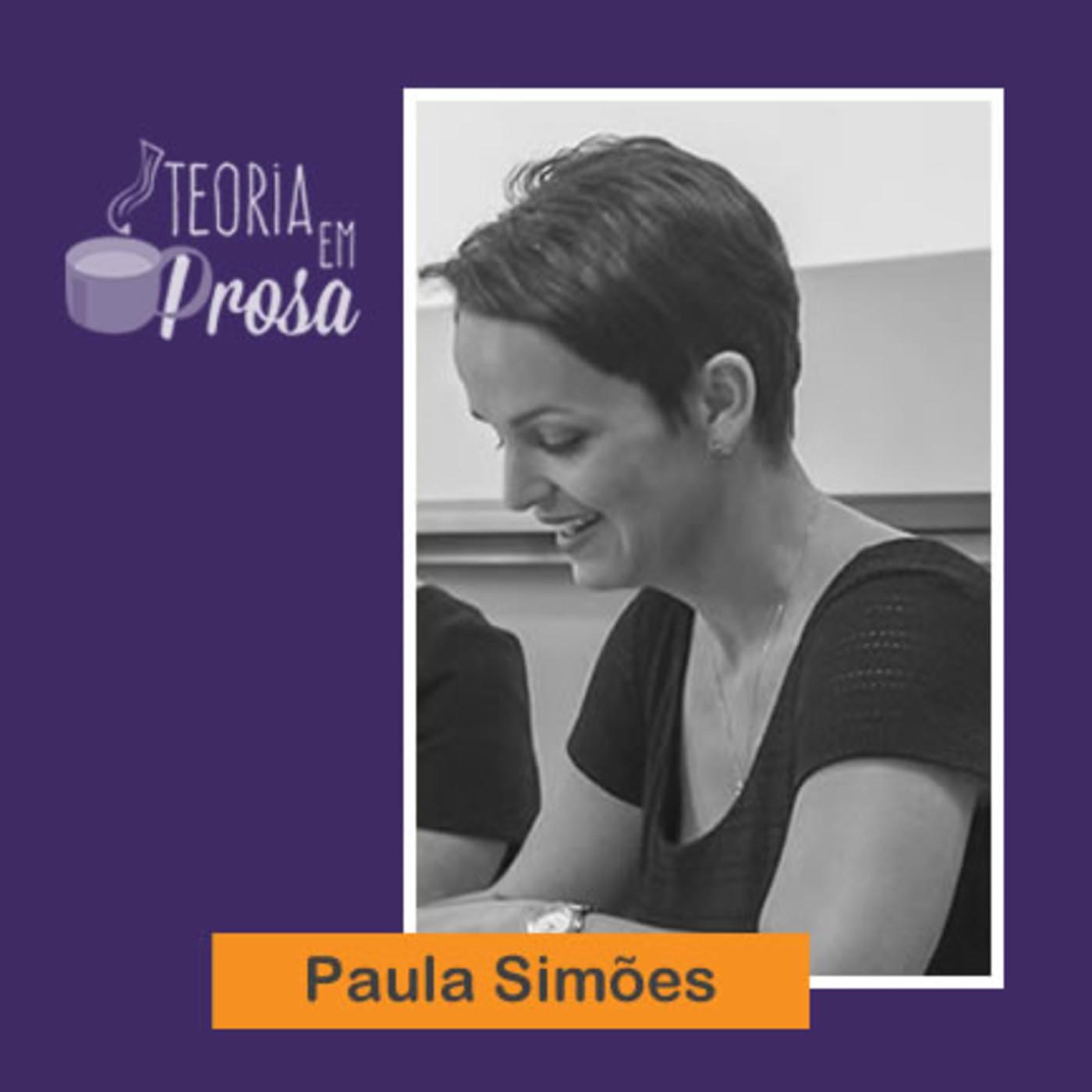 #03 Teoria em Prosa - Paula Simões