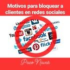 Motivos para BLOQUEAR a CLIENTES en redes sociales · Parte 2
