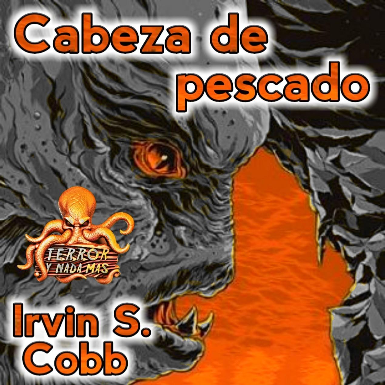 Cabeza de Pescado (Irvin S. Cobb) - Liberado | Audiorelato - Audiolibro
