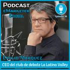 036 Entrevista a Emilio Márquez Espino CEO La Latina Valley