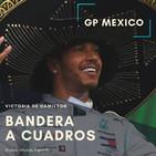 BAC 3X21 | Análisis GP Mexico : Hamilton gana a ritmo de mariachi