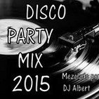DISCO PARTY MIX 2015 Mezclado por DJ Albert