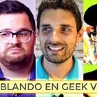 Hablando en GEEK V - Con Tecnolocura, Android 5X1 y Eloy Gómez TV