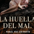 Entrevista Manuel Ríos San Martín - La huella del mal