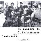 """El Milagro de John """"Babbacome"""" Lee con El Caminarte"""