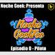 Noche GeekTec - Piloto