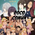"Poco Comun Ep.90 ""Recomendaciones Ecchi (Nankoko/Ishizoku)"""