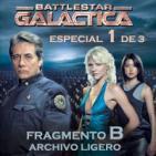 LODE 6x12 Fragmento B –Archivo Ligero– Battlestar GALACTICA especial 1 de 3