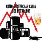 Claves para entender y aprovechar la desastrosa caida del petroleo!