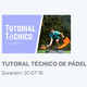 TUTORAL TÉCNICO DE PÁDEL: Optimizando tu TÉCNICA, los apoyos