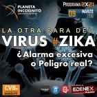 CVB Planeta Incógnito - 2x21 La otra Cara del VIRUS ZIKA. ¿Alarma excesiva o Peligro real?