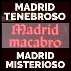 Madrid Tenebroso, Madrid Macabro... Madrid Siniestro.