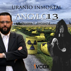 ANGULO 13_ *Uranio inmortal* - Programa 010-T8 (31-08-2018)