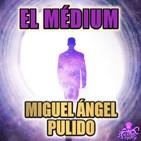 El Médium (Miguel Ángel Pulido) - Liberado | Ficción Sonora - Audiolibro
