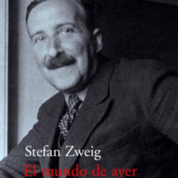 El mundo de ayer. S. Zweig