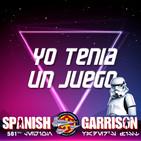 Yo Tenía Un Juego 1x02 - Legión 501 Spanish Garrison (Star Wars)