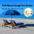 Tech House Lounge Live Session 25419 by Guille Laiz