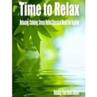 Relaxing Piano Music Consort: Time To Relax (3de3)