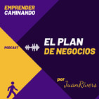El PLAN DE NEGOCIOS con ejemplos según Juan Rivers