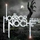 El Horror de la Noche | 30 de Julio 2018