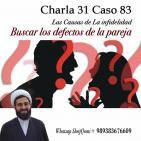 Charla 31 Caso 83 Las Causas de La infidelidad,Buscar los defectos de la Pareja
