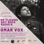 En Tijuana Hay Rock Radio - Temporada De Cuarentena - 6: Especial Omar Vox